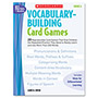 Scholastic Vocabulary Building Card Games, Grade Six, 80 Pages