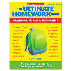 Scholastic The Ultimate Homework Book: Grammar, Usage & Mechanics, Grade 3 - 6