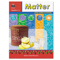 Teacher Created Resources Resources Super Science Activities, Matter, Grades 2-5