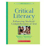 Scholastic Critical Literacy: Enhancing Students' Comprehension Of Text, Grades 1-8