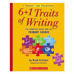 Scholastic 6+1 Traits Of Writing; The Complete Guide, Grades K-2