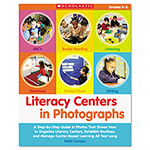 Scholastic Literacy Centers In Photographs, K - 2