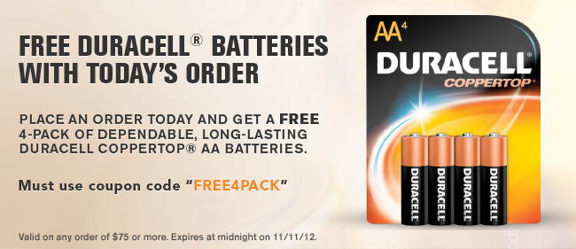 "FREE Duracell® Batteries with Your $75 Order Use coupon ""FREE4PACK"" at checkout."