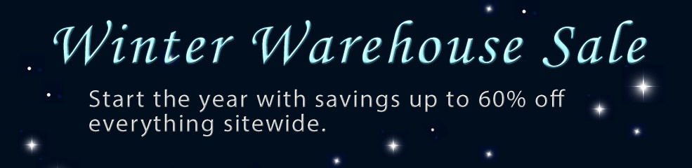 Save up to 60% during the Winter Warehouse Sale!