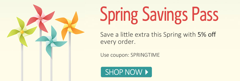 Spring Savings Pass | Get 5% off your order with coupon SPRINGTIME