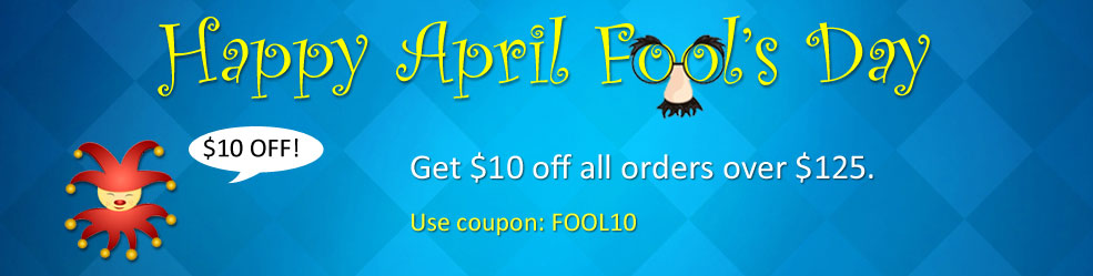 Celebrate April Fool's Day with $10 off