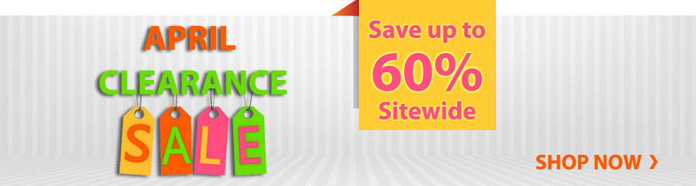 April Clearance Sale | Save up to 60% Sitewide.
