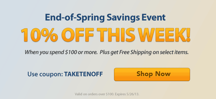 End of Spring Savings Event This Week! Take 10% OFF!