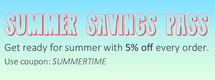 Get 5% off when you use your Summer Savings Pass.