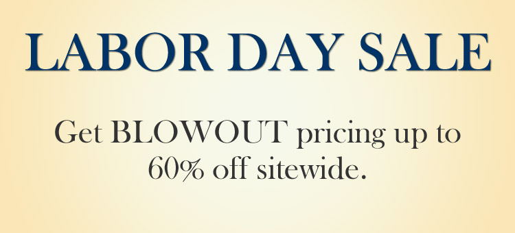 Labor Day Sale | Get BLOWOUT pricing up to 60% off sitewide.