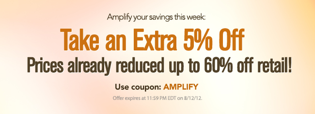 "Take 5% off this week with coupon code ""AMPLIFY"". Shop any category."