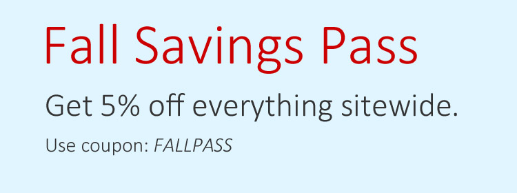 Fall Savings Pass | Get 5% Off everything sitewide with coupon FALLPASS.