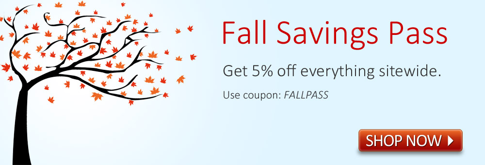 Fall Savings Pass | Get 5% off sitewide!